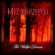Mechanization - The Willful Demise (2018)